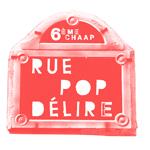 RUE POP DÉLIRE