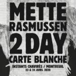 #AnnuléCarte Blanche Mette Rasmussen #1Eve Risser & Mette Rasmussen (duo)Mette RasmussenElectro Acoustic String Ensemble(Lucy Railton, Julien Desprez,Tashi Dorji, Ingebrigt Haaker Flaten)